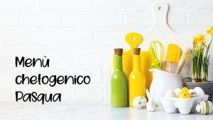 menu chetogenico di pasqua feto diet